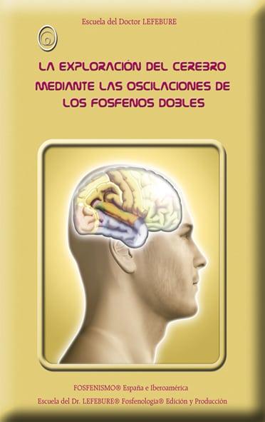 Exploración cerebral por los fosfenos dobles: alternancia cerebral